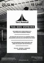 Am 22.12.2016 ab 15 Uhr findet in der Yard Skatehall in Hannover der Tag des Vereins statt, auf dem du dich über die Zukunft der Halle informieren kannst.