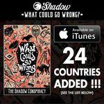 What Could Go Wrong? von The Shadow Conspiracy ist übrigens ab sofort auch in Deutschland über iTunes erhältlich.