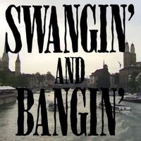 Swangin and Bangin