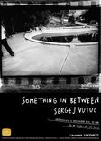 Sergej Vutuc - Something in Between