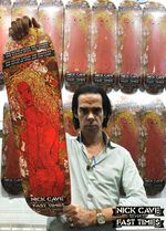 Nick Cave Fast Times Skateboard