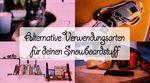 Alternative Verwendungsarten für deinen Snowboardstuff
