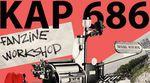 Kap 686 Fanzine Workshop