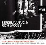 HVW8 Sergej Vutuc & Rich Jacobs