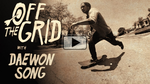 Off the Grid – Daewon Song
